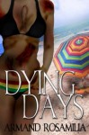 Dying Days - Armand Rosamilia