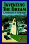 Inventing the Dream: California through the Progressive Era - Kevin Starr