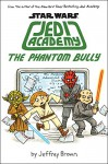 The Phantom Bully (Star Wars: Jedi Academy #3) - Jeffrey Brown