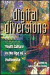 Digital Diversions: Youth Culture in the Age of Multi-Media - Julian Sefton-Green