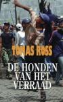 De honden van het verraad - Tomas Ross