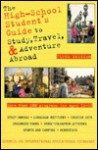 The High-School Student's Guide to Study, Travel, and Adventure Abroad - St. Martin's Press