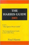 The Harris Guide 2001: The Comprehensive Guide to the GLBT Press - Paul Harris