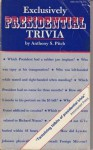 Exclusively Presidential Trivia - Anthony S. Pitch
