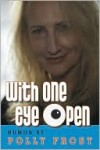 With One Eye Open - Polly Frost