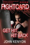 Get Hit, Hit Back: A Fight Card Story - John Kenyon
