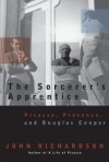 The Sorcerer's Apprentice: Picasso, Provence, and Douglas Cooper - John Richardson