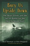 Bury Us Upside Down: The Misty Pilots and the Secret Battle for the Ho Chi Minh Trail - Don Shepperd, Rick Newman