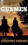 Gunmen (One Eye Press Singles) - Timothy Friend