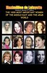 Volume II. 5th Edition. Revised. The 1000 Most Important Women of the Middle East and the Arab World (Who's Who of La Crème de La Crème) - Maximillien de Lafayette