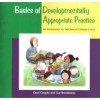 Basics of Developmentally Appropriate Practice : An Introduction for Teachers of Children 3 To 6 - Carol Copple, Sue Bredekamp