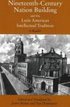 Nineteenth-Century Nation Building and the Latin American Intellectual Tradition: A Reader - Janet Burke, Ted Humphrey