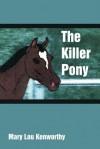 The Killer Pony - Mary Lou Kenworthy