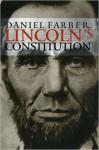Lincoln's Constitution - Daniel A. Farber