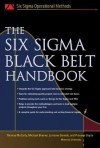 The Six SIGMA Black Belt Handbook - Thomas McCarty, Michael Bremer, Lorraine Daniels, Parveen Gupta