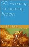 20 Amazing Fat burning Recipes - Chris Powell