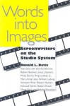 Words into Images: Screenwriters on the Studio System - Ronald L. Davis