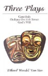 Three Plays: Cannibals/Oedipus on 11th Street/God's Will - Ethard Wendel Van Stee