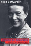Simone de Beauvoir. Rebellin und Wegbereiterin - Alice Schwarzer