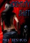 Identity shift - Mel Teshco