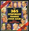 Cal 99 365 Stupidest Things Ever Said Calendar - Ross Petras