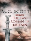 The Last Roman in Britain (Storycuts) - M.C. Scott