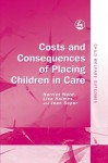 Costs and Consequences of Placing Children in Care - Lisa Holmes, Richard Olsen, Jean Soper