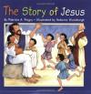 The Story of Jesus - Patricia A. Pingry, Rebecca McKillip Thornburgh