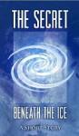 The Secret Beneath the Ice (The Epic of Aravinda) - Andrew M. Crusoe