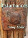 Disturbances - Jenny Shaw
