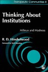 Thinking About Institutions: Mileux and Madness (Therapeutic Communities, 8) - Robert D. Hinshelwood, Nick Manning