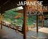 Japanese Garden Design - Marc Peter Keane, Haruzo Ohashi