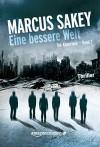 """Eine bessere Welt (""""Die Abnormen""""-Serie 2) - Olaf Knechten, Marcus Sakey"""