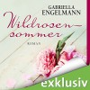 Wildrosensommer - Gabriella Engelmann, Uta Kienemann, audio media verlag