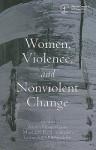 Women, Violence and Nonviolent Change - Aruna Gnanadason, Musimbi R. A. Kanyoro, Lucia Ann McSpadden
