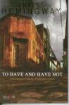 To Have And Have Not (Perjuangan Hidup, Intrik dan Cinta) - Ernest Hemingway, Sandiantoro, Ulya Nataresmi