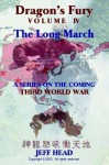 Dragon's Fury - The Long March (Vol. IV) - Jeff Head