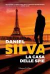 La casa delle spie - Daniel Silva