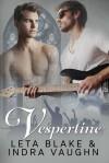 Vespertine - Leta Blake,Indra Vaughn