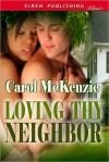 Loving Thy Neighbor - Carol McKenzie