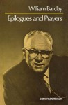 Epilogues and Prayers - William Barclay