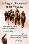 Bullying and Harassment in the Workplace: Developments in Theory, Research, and Practice, Second Edition - Cary L. Cooper, Helge Hoel, Dieter Zapf