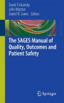 The Sages Manual of Quality, Outcomes and Patient Safety - David S. Tichansky, John Morton, Daniel B. Jones