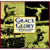 Grace & Glory: A Century of Women in the Olympics - Triumph Books, Triumph Books