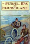 The Speedwell Boys And Their Power Launch or To the Rescue of the Castaways - Roy Rockwood