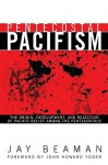 Pentecostal Pacifism: The Origin, Development, And Rejection Of Pacific Belief Among The Pentecostals (Pentecostals, Peacemaking, And Social Justice) - Jay Beaman, John Howard Yoder