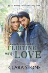 Flirting With Love (Lovelly Series Book 2) - Clara Stone