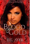 Blood & Gold: The Hand of Kali #2 (The Hand of Kali Series) - T.G. Ayer