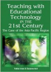 Teaching with Educational Technology in the 21st Century: The Case of the Asia Pacific Region - Yukiko Inoue