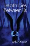 Death Lies Between Us - Jody A. Kessler